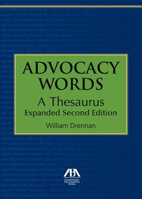 Advocacy Words: A Thesaurus, Expanded William Drennan