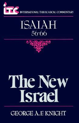 Isaiah 56-66: The New Israel George A.F. Knight