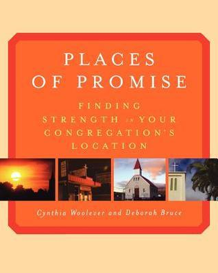 Places of Promise: Finding Strength in Your Congregations Location Cynthia Woolever