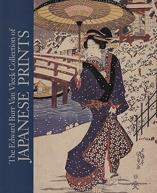 The Edward Burr Van Vleck Collection of Japanese Prints  by  Chazen Museum of Art