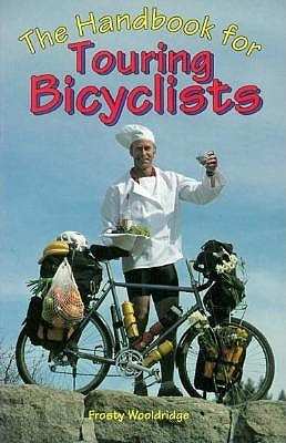 The Handbook for Touring Bicyclists  by  Frosty Wooldridge