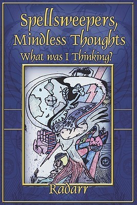 Spellsweeper Mindless Thoughts: What Was I Thinking?  by  Radarr