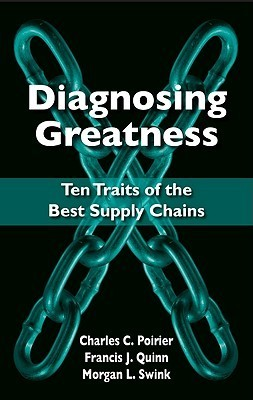 Diagnosing Greatness: Ten Traits Of The Best Supply Chains Charles C. Poirier