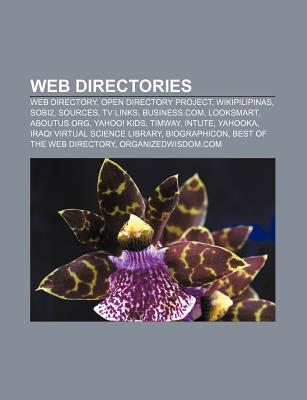 Web Directories: Web Directory, Open Directory Project, Sobi2, Wikipilipinas, Looksmart, Business.Com, Aboutus.Org, Intute, Timway, Yahooka  by  Source Wikipedia