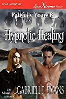 Hypnotic Healing (Fatefully Yours 6)