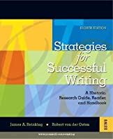 Strategies for Successful Writing: A Rhetoric, Research Guide, Reader and Handbook (8th Edition)