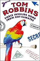 Fierce Invalids Home from Hot Climates. Tom Robbins