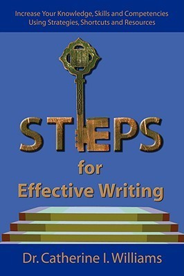 Steps for Effective Writing  by  Catherine I. Williams