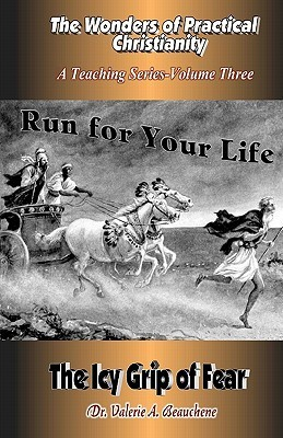 Run for Your Life: The Icy Grip of Fear  by  Valerie A. Beauchene
