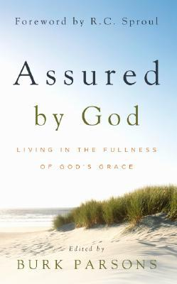 Assured  by  God: Living in the Fullness of Gods Grace by Burk Parsons