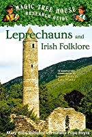 Leprechauns and Irish Folklore (A Magic Tree House Research Guide #21)