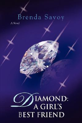Diamond: A Girls Best Friend Brenda Savoy