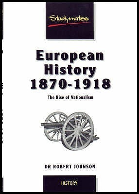 European History, 1870-1918: The Rise of Nationalism  by  Robert Underwood Johnson