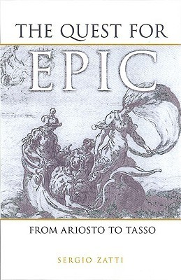 The Quest for Epic: From Ariosto to Tasso Sergio Zatti