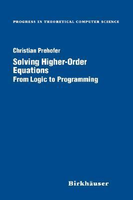 Solving Higher-Order Equations: From Logic to Programming  by  Christian Prehofer