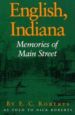 English, Indiana: Memories of Main Street E. C. Roberts