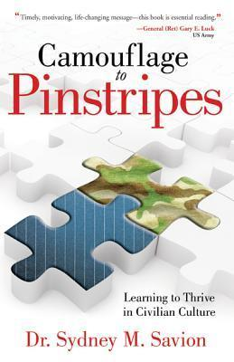Camouflage to Pinstripes: Learning to Thrive in Civilian Culture Sydney M. Savion