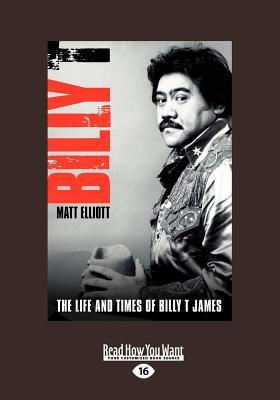 Billy T: The Life and Times of Billy T. James Matt Elliott