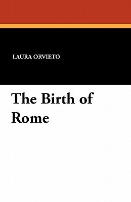 The Birth of Rome Laura Orvieto