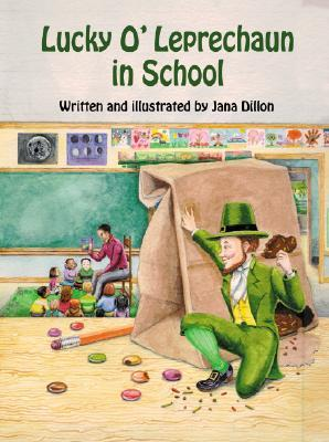 Lucky Oleprechaun in School  by  Jana Dillon