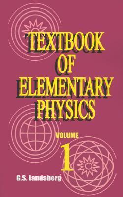 Textbook of Elementary Physics: Volume 1: Mechanics Heat Molecular Physics  by  G.S. Landsberg