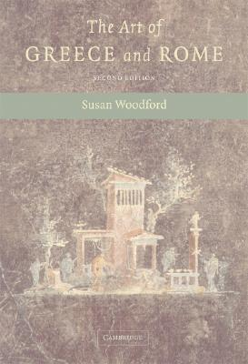 The Art of Greece and Rome  by  Susan Woodford
