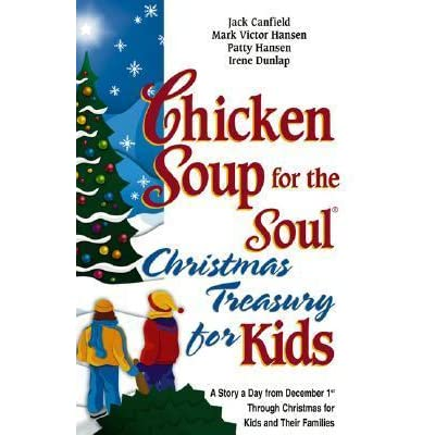 Chicken Soup for the Soul Christmas Treasury for Kids: A Story a Day ...