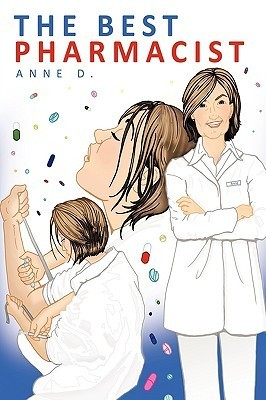 The Best Pharmacist  by  Anne D.