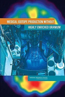 Medical Isotope Production Without Highly Enriched Uranium Committee on Medical Isotope Production