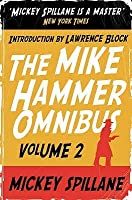 """The Mike Hammer Omnibus: """" One Loney Night """" , """" The Big Kill """" , """" Kiss Me, Deadly """" V. 2"""