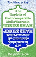 Exploits of the Incomparable Mulla Nasrudin: The Subtleties of the Inimitable Mulla Nasrudin