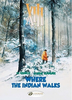 XIII, Vol. 2: Where the Indian Walks  by  Jean Van Hamme