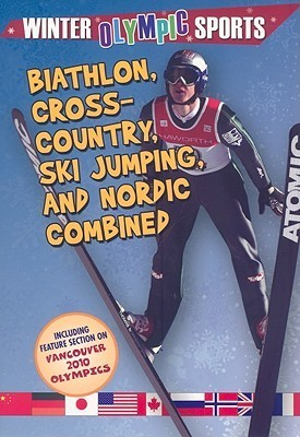 Biathlon, Cross Country, Ski Jumping, and Nordic Combined  by  Kylie Burns