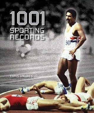 1001 Sporting Records Chris Hawkes