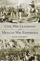Civil War Leadership and Mexican War Experience