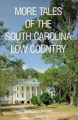 More Tales of the South Carolina Low Country  by  Nancy Rhyne