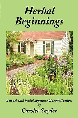Herbal Blessings: A Gardening Novel with Herbal Recipes  by  Carolee Snyder