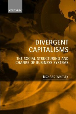 Business Systems in East Asia: Firms, Markets and Societies  by  Richard Whitley