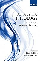 Analytic Theology: New Essays in the Philosophy of Theology