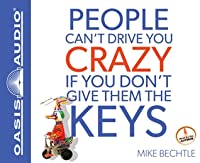 People Can't Drive You Crazy if You Don't Give Them the Keys (Library Edition)