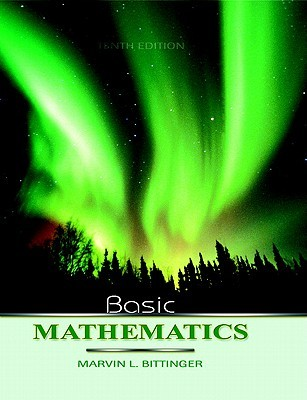 Basic Mathematics Value Pack (Includes Mathxl 12-Month Student Access Kit & Tutor Center Access Code) Marvin L. Bittinger