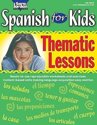 Spanish for Kids: Thematic Lessons  by  Diana Isaza