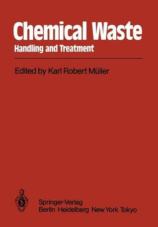 Chemical Waste: Handling and Treatment  by  D. B. Walters