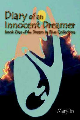 Diary of an Innocent Dreamer: Book One of the Dream in Blue Collection Marylin