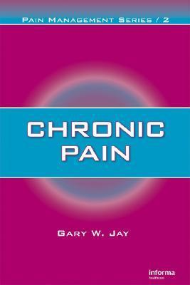 Chronic Pain  by  Gary W. Jay