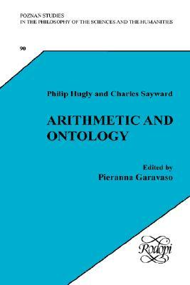 Arithmetic and Ontology: A Non-Realist Philosophy of Arithmetic. Edited Pieranna Garavaso. by Philip Hugly
