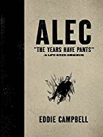 Alec: The Years Have Pants (a Life-Sized Omnibus)