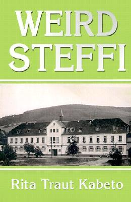 Weird Steffi: Call from the Distant Past  by  Rita Traut Kabeto