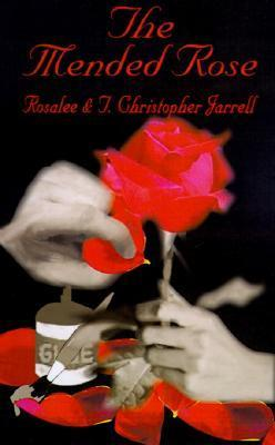 The Mended Rose  by  Rosalee Jarrell