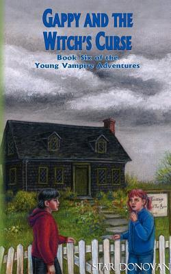 Gappy and the Witchs Curse (Book Six of the Young Vampire Adventures)  by  Star Donovan